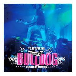Bulldog Yo Estuve Ahí CD